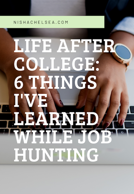 Life After College: 6 Things I've Learned While Job Hunting