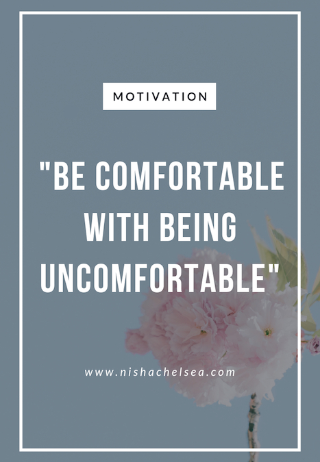 """""""Be Comfortable With Being Uncomfortable"""""""