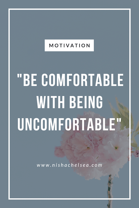 """Be Comfortable With Being Uncomfortable"""