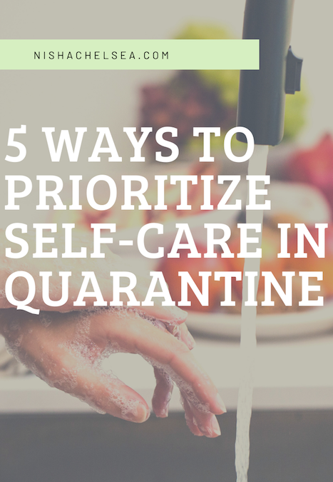 5 Ways To Prioritize Self-Care In Quarantine